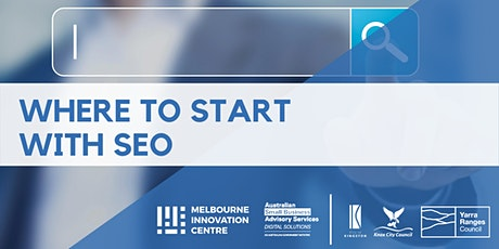 Where to Start with SEO - Kingston, Knox & Yarra Ranges tickets