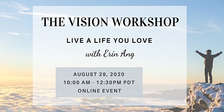 The Vision Workshop - Live a Life You Love tickets