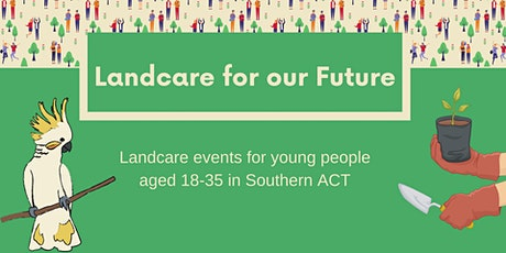Landcare for our Future - Tuggeranong Hill tickets