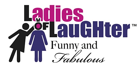 Ladies of Laughter Funny & Fabulous tickets