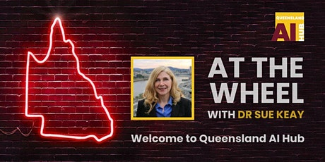 Welcome to Queensland AI Hub: At the Wheel with Dr Sue Keay biglietti