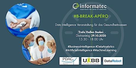 B-Break-Apéro: Data Intelligence Veranstaltung für das Gesundheitswesen Tickets
