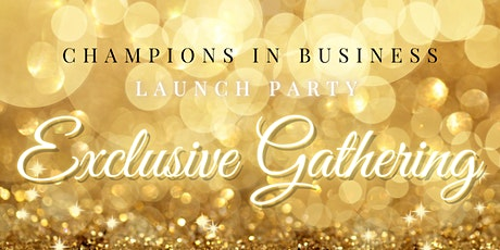 Champions in Business Launch Party tickets