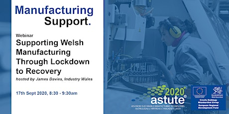ASTUTE 2020: Supporting Welsh Manufacturing Through Lockdown to Recovery tickets