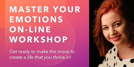 Master Your Emotions On-Line Workshop tickets