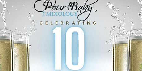 Pour Baby Mixology 10 Year Anniversary tickets