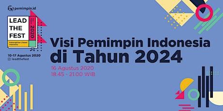 LTF Day 7 - Visi Pemimpin Indonesia di Tahun 2024 tickets