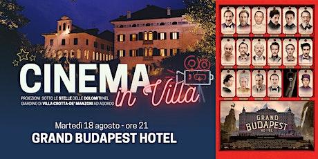 Grand Budapest Hotel - Cinema in Villa ad Agordo biglietti