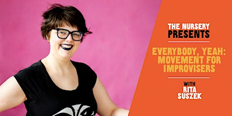 Online Improv Elective: EveryBody, Yeah: Movement  with Rita Suszek tickets