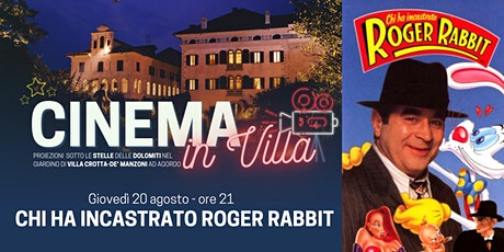 Chi ha incastrato Roger Rabbit - Cinema in Villa ad Agordo biglietti