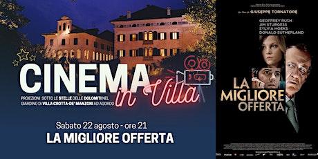 La migliore offerta - Cinema in Villa ad Agordo biglietti