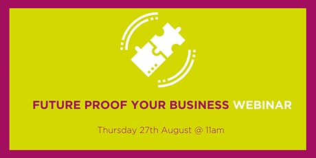 Webinar: Future Proof Your Business tickets
