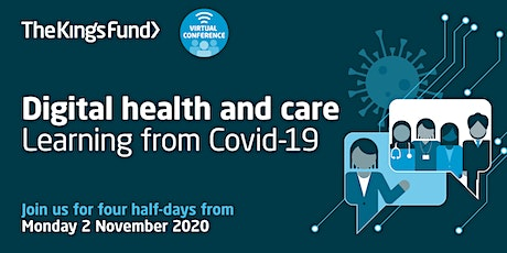 Digital health and care: learning from Covid-19 (virtual conference) tickets