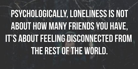 Loneliness Support Group[FREE Fortnightly Zoom Online]. tickets