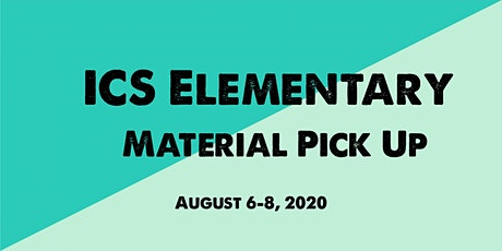 Elementary  Material Pick Up (August 6-8, 2020) tickets
