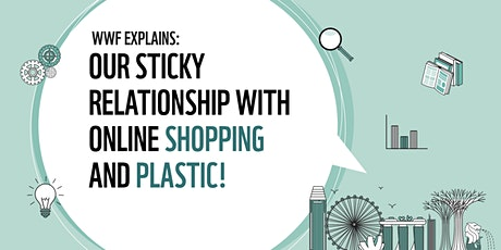 WWF Explains: Our Sticky Relationship with Online Shopping and Plastic! tickets
