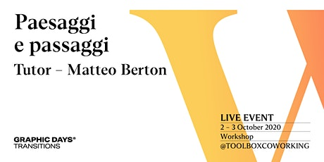 Workshop | Matteo Berton x Graphic Days® Transitions biglietti