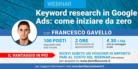 Webinar -  Keyword research in Google Ads: come iniziare da zero biglietti