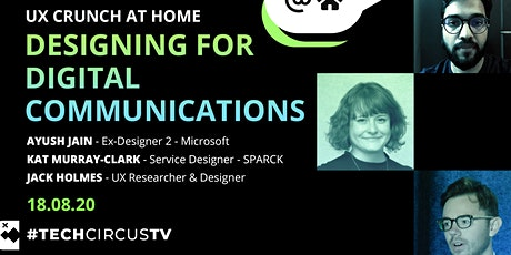 UX Crunch At Home: Designing for Digital Communications tickets