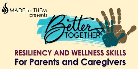 Better Together | Resiliency and Wellness Skills for Parents and Caregivers tickets