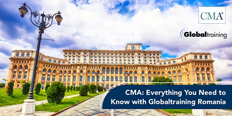 CMA: Everything You Need to Know with Globaltraining Romania tickets