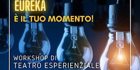 Workshop di TEATRO ESPERIENZIALE biglietti