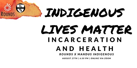 Indigenous Lives Matter: Incarceration and Health tickets