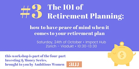 Ambitious Women Investing & Money Series #3 The 101 of Retirement Planning tickets