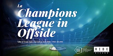 La Champions League in Offside biglietti