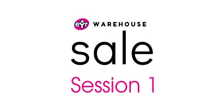EYR  WH Sale SESSION 1 9-9:45am tickets
