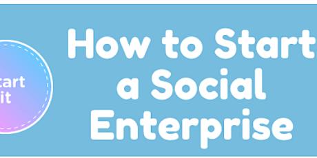 How to start a Social Enterprise - FREE online workshop tickets