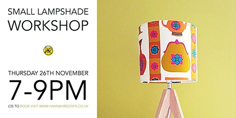 ** SOLD OUT ** SMALL Lampshade Workshop tickets