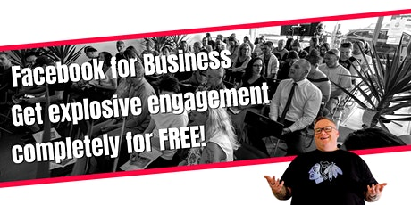 Facebook for Business - Get explosive engagement completely for FREE! tickets
