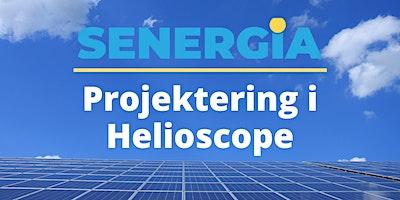 Projektering i Helioscope (halvdag) – Stockholm