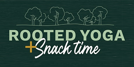 Copy of Rooted Yoga + Snack Time, Ages 12-14 tickets