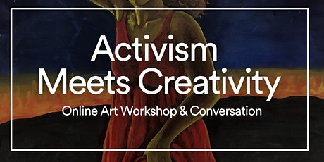 Activism Meets Creativity - Art Workshop & Conversation tickets