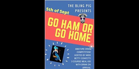 Go Ham or Go Home ! tickets