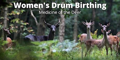 Women's Drum Birthing - Medicine of the Deer tickets