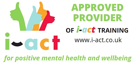 i-act Managing and Promoting Positive Mental Health and  WELLBEING tickets