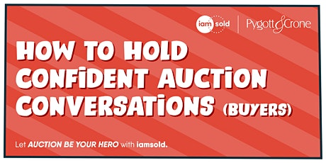 Pygott & Crone - How to Hold Confident Auction Conversations (Buyers) tickets