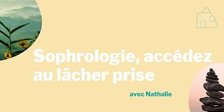 Séance de sophrologie: accéder au lâcher-prise avec Nathalie- Débutant billets