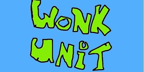Wonk Unit tickets