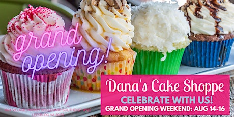 Grand Opening: Dana's Cake Shoppe - One Free Cupcake Per Guest! tickets