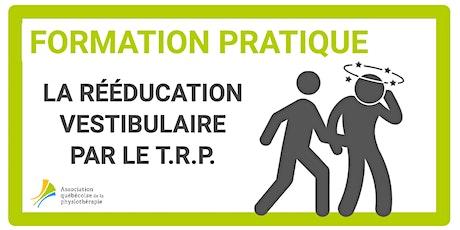 La rééducation vestibulaire par le T.R.P. (Québec) tickets