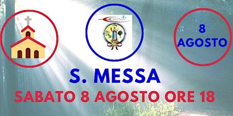 S. Messa SABATO 8 Agosto ore 18.00 biglietti