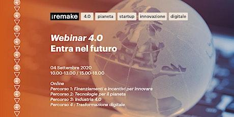 Remake 2020: webinar gratuiti Entra nel Futuro sulle tecnologie 4.0 biglietti