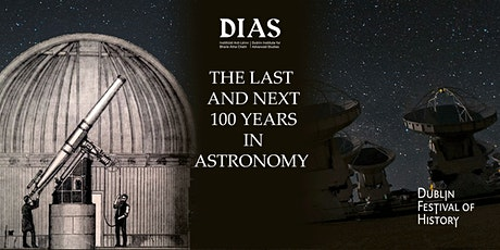 The last and the next 100 years in Astronomy tickets