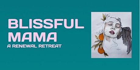 Blissful Mama Renewal Retreat tickets