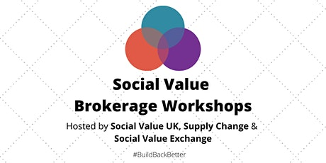 Use Social Value Brokerage to #BuildBackBetter - Part Two tickets