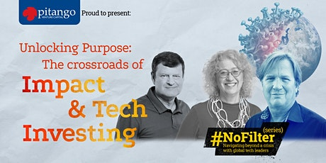 #NoFilter: Unlocking Purpose— The Crossroads of Impact & Tech Investing tickets